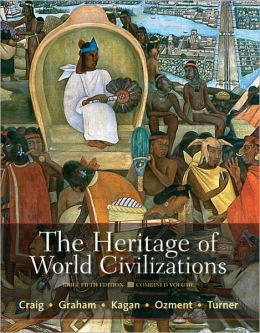 The Heritage of World Civilizations: Brief Edition, Combined Volume
