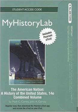 NEW MyHistoryLab with Pearson eText -- Standalone Access Card -- for The American Nation
