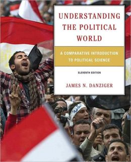 Understanding the Political World: A Comparative Introduction to Political Science Plus MyPoliSciLab with etext