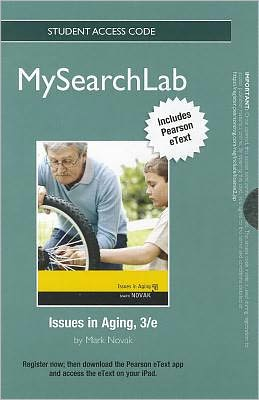 MySearchLab with Pearson eText -- Standalone Access Card -- for Issues in Aging
