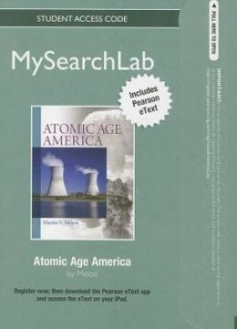 MySearchLab with Pearson eText -- Standalone Access Card -- for Atomic Age America
