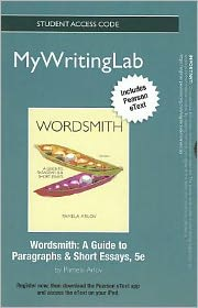 NEW MyWritingLab with Pearson eText -- Standalone Access Card -- for Wordsmith: A Guide to Paragraphs and Short Essays