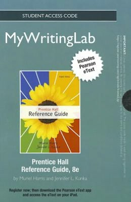 NEW MyWritingLab with Pearson eText -- Standalone Access Card -- for Prentice Hall Reference Guide