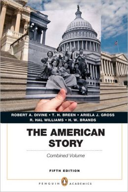 The American Story: Penguin, Combined Volume Plus NEW MyHistoryLab with eText