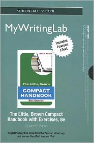 NEW MyWritingLab with Pearson eText -- Standalone Access Card -- for The Little, Brown Compact Handbook with Exercises