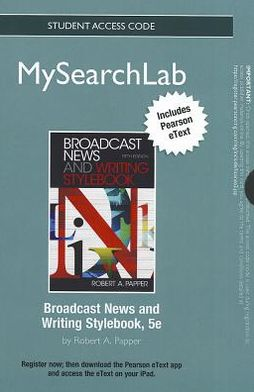 MySearchLab with Pearson eText -- Standalone Access Card -- for Broadcast News and Writing Stylebook