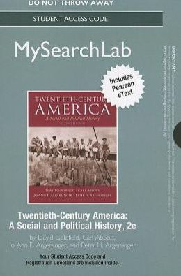 MySearchLab with Pearson eText -- Standalone Access Card -- for Twentieth-Century America