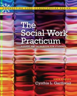 Social Work Practicum: A Guide and Workbook for Students Plus MySearchLab with eText -- Access Card Package