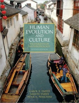 Human Evolution and Culture: Highlights of Anthropology Plus NEW MyAnthroLab with eText