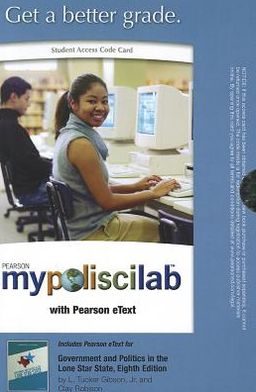 MyPoliSciLab with Pearson eTex t-- Standalone Access -- Government and Politics in the Lone Star State