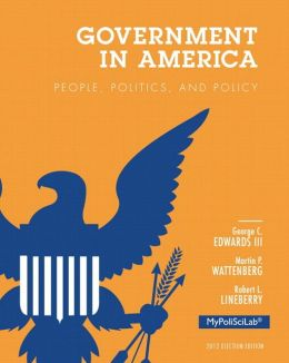 Government in America: People, Politics, and Policy, 2012 Election Edition, Books a la Carte Plus NEW MyPoliSciLab with eText -- Access Card Package