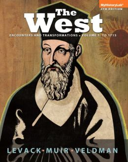 The West: Encounters & Transformations, Volume 1: To 1715