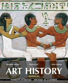 Art History Portable, Book 1: Ancient Art Plus NEW MyArtsLab with eText -- Access Card Package