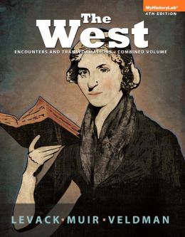 The West: Encounters and Transformations Combined Volume Plus NEW MyHistoryLab with eText -- Access Card Package