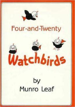 Four-&-Twenty Watchbirds