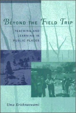 Beyond the Field Trip: Teaching and Learning in Public Places