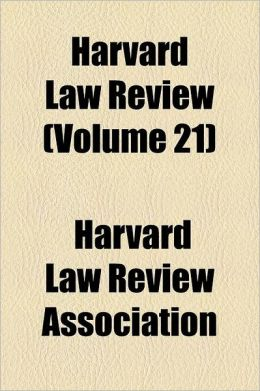 Harvard Law Review Volume 21