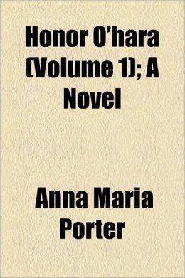 Honor O'Hara Volume 1; A Novel