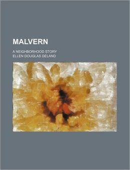 Malvern; A Neighborhood Story
