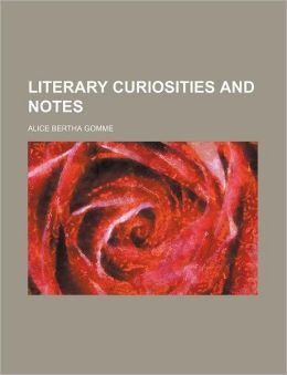 Literary Curiosities and Notes