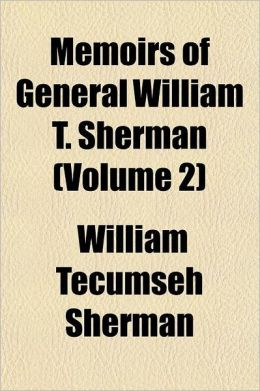 Memoirs Of General William T. Sherman (Volume 2)