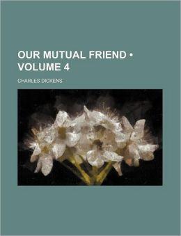 Our Mutual Friend (Volume 4)