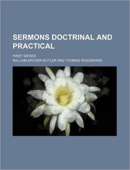 Sermons Doctrinal and Practical; First Series