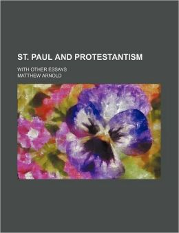 St. Paul and Protestantism; With Other Essays