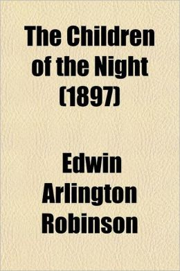 The Children of the Night; A Book of Poems