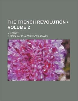 The French Revolution (Volume 2); A History