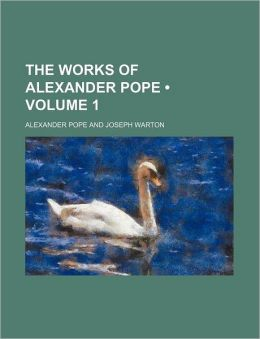 The Works of Alexander Pope (Volume 1)