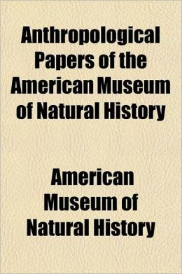 Anthropological Papers of the American Museum of Natural History Volume 16, PT. 4