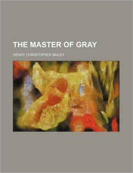 The Master of Gray