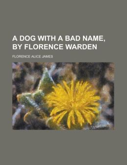 A Dog with a Bad Name, by Florence Warden