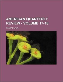 American Quarterly Review (Volume 17-18)