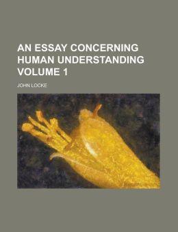 An Essay Concerning Human Understanding (Volume 1)