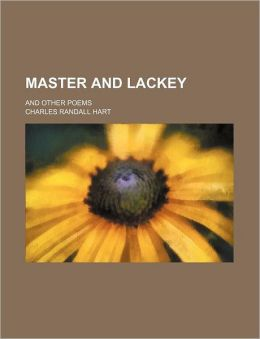 Master and Lackey; And Other Poems