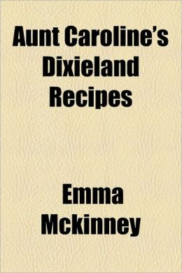 Aunt Caroline's Dixieland Recipes (1922)
