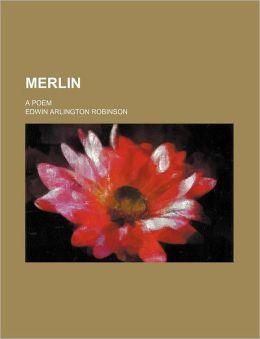 Merlin; A Poem