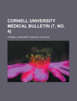 Cornell University Medical Bulletin (Volume 7, no. 4)