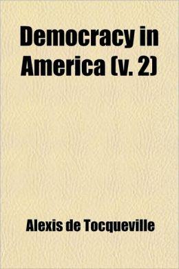 Democracy in America (V. 2)