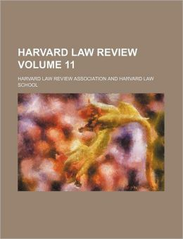Harvard Law Review Volume 11