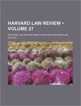 Harvard Law Review (Volume 27)