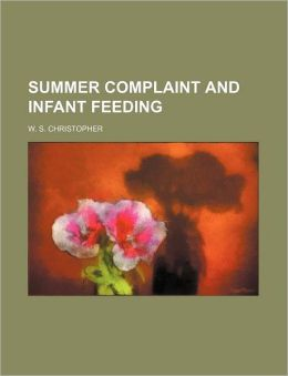 Summer Complaint and Infant Feeding