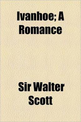 Ivanhoe; A Romance