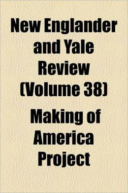 New Englander and Yale Review Volume 38