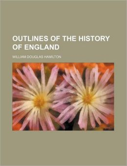 Outlines of the History of England