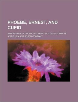 Phoebe, Ernest, And Cupid