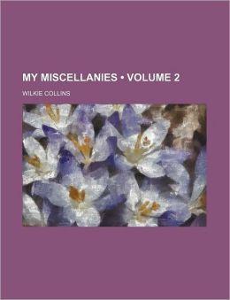My Miscellanies (Volume 2)