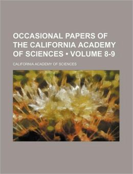 Occasional Papers of the California Academy of Sciences (Volume 8-9)